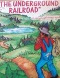 """The Underground Railroad"" Coloring/Activities Book"