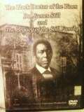 """The Black Doctor of the Pines Dr.James Still and The Legacy of the Still Family"" DVD"